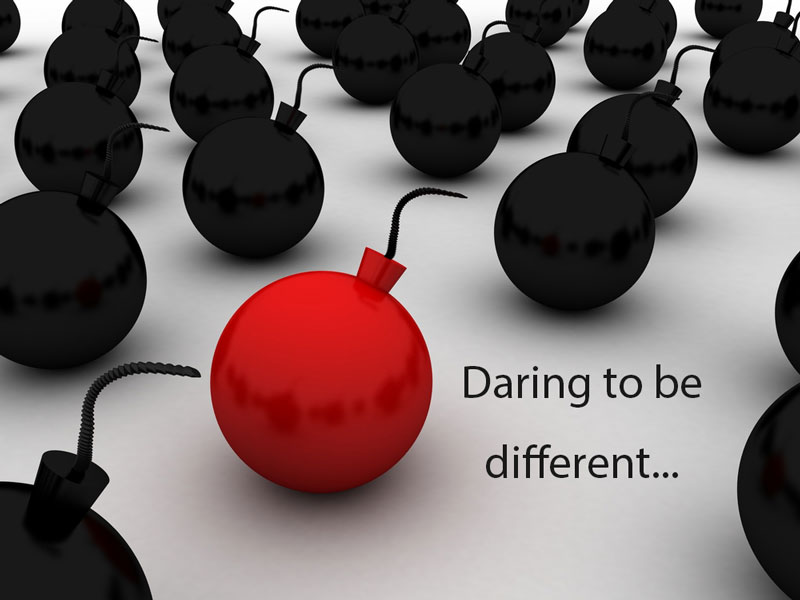 daring to be different and standing out